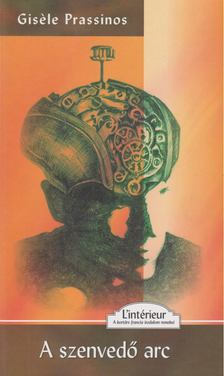 Giséle Prassions - A szenvedő arc [antikvár]