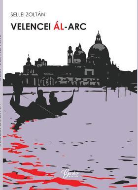 Sellei Zoltán - Velencei ál-arc