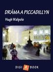 Hugh Walpole - Dráma a Piccadillyn [eKönyv: epub, mobi]