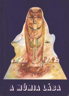 Pelle János - A múmia lába [antikvár]