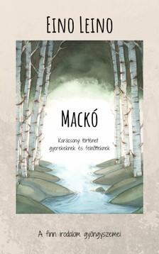 Leino Eino - Mackó - Karácsonyi történet gyerekeknek és felnőtteknek [eKönyv: epub, mobi]