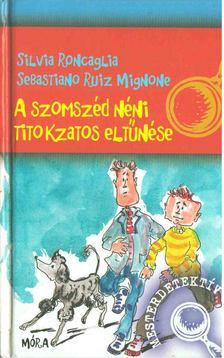 S. Roncaglia ,  R. Mignone - A szomszéd néni titokzatos eltűnése [antikvár]