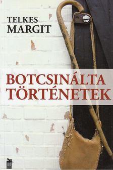 Telkes Margit - Botcsinálta történetek [antikvár]