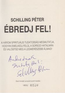Schilling Péter - Ébredj Fel! (dedikált) [antikvár]