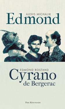 Edmond Rostand Alexis Michalik, - Edmond - Cyrano de Bergerac [eKönyv: epub, mobi]