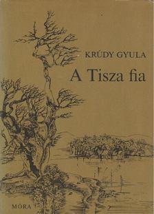 KRÚDY GYULA - A Tisza fia [antikvár]