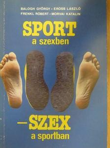 Balogh György - Sport a szexben - szex a sportban [antikvár]