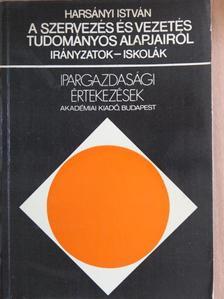 Harsányi István - A szervezés és vezetés tudományos alapjairól [antikvár]