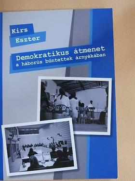 Kirs Eszter - Demokratikus átmenet a háborús bűntettek árnyékában [antikvár]