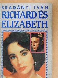 Bradányi Iván - Richard és Elizabeth [antikvár]