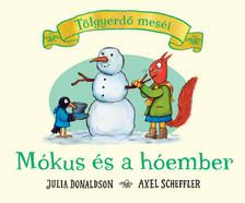 Julia Donaldson - Axel Scheffler - Mókus és a hóember - Tölgyerdő meséi