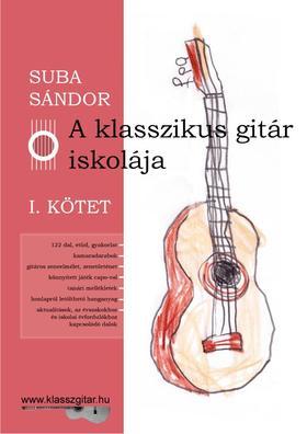 SUBA SÁNDOR - A klasszikus gitár iskolája - I. kötet