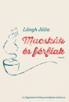 LÁNGH JÚLIA - Macskák és férfiak [eKönyv: epub, mobi]