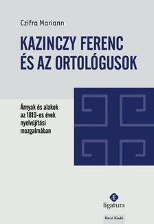 Czifra Mariann - Kazinczy Ferenc és az ortológusok
