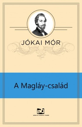 JÓKAI MÓR - A Magláy-család