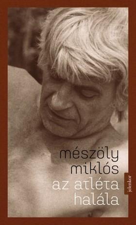 Mészöly Miklós - Az atléta halála [eKönyv: epub, mobi]