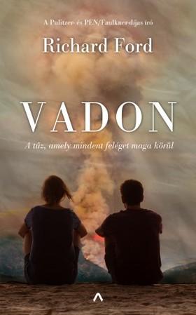 Richard Ford - Vadon - A tűz, amely mindent feléget maga körül [eKönyv: epub, mobi]