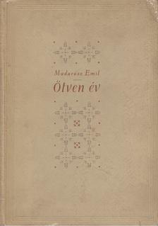 Madarász Emil - Ötven év [antikvár]