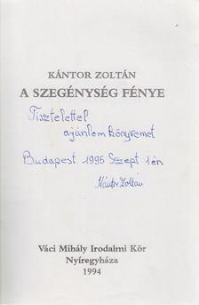 Kántor Zoltán - A szegénység fénye (dedikált) [antikvár]