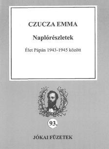 Czucza Emma - Naplórészletek - Élet Pápán 1943-1945 között