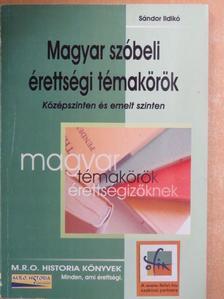 Sándor Ildikó - Magyar szóbeli érettségi témakörök [antikvár]
