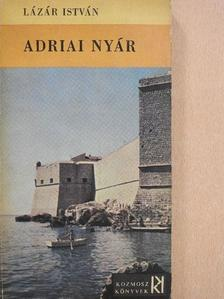 Lázár István - Adriai nyár [antikvár]