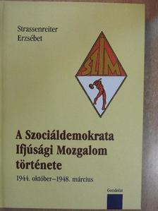 Strassenreiter Erzsébet - A Szociáldemokrata Ifjúsági Mozgalom története [antikvár]