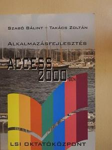 Szabó Bálint - Alkalmazásfejlesztés Access 2000-ben [antikvár]