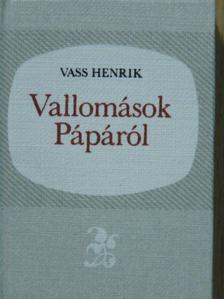 Vass Henrik - Vallomások Pápáról (minikönyv) (számozott) [antikvár]