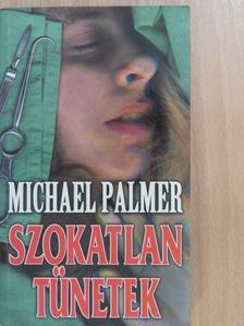 Michael Palmer - Szokatlan tünetek [antikvár]