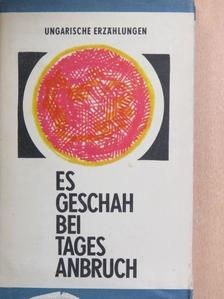 Béla Szira - Es geschah bei Tagesanbruch [antikvár]