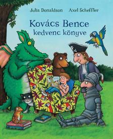 Julia Donaldson - Axel Scheffler - Kovács Bence kedvenc könyve