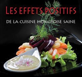 Hajni István - Kolozsvári Ildikó - Les effets positifs de la cuisine hongroise saine