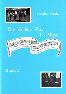 VAJDA CECILIA - THE KODÁLY WAY TO MUSIC BOOK 1, THE METHOD ADAPTED FOR BRITISH SCHOOLS