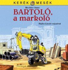 Mechler Anna - BARTOLÓ, A MARKOLÓ