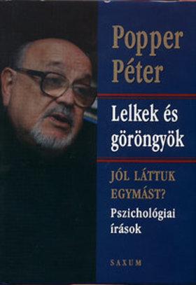 POPPER PÉTER - LELKEK ÉS GÖRÖNGYÖK  - JÓL LÁTTUK EGYMÁST? - PSZICHOLÓGIAI Í