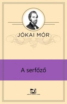 JÓKAI MÓR - A serfőző [eKönyv: epub, mobi]
