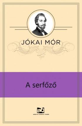 JÓKAI MÓR - A serfőző