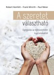 Robert Hemfelt - Frank Minirth - Paul Meier - A szeretet választható [eKönyv: epub, mobi]