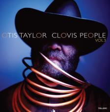 OTIS TAYLOR - CLOVIS PEOPLE VOL.3 CD OTIS TAYLOR