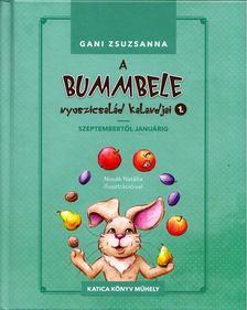 Gani Zsuzsanna - A Bummbele nyuszicsalád kalandjai 1. - Szeptembertől januárig [antikvár]