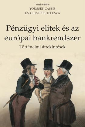 Youssef Cassis, Giuseppe Telesca - Pénzügyi elitek és az európai bankrendszer