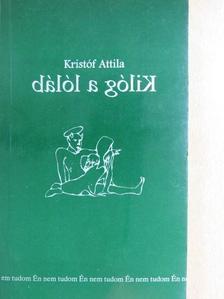 Kristóf Attila - Kilóg a lóláb [antikvár]
