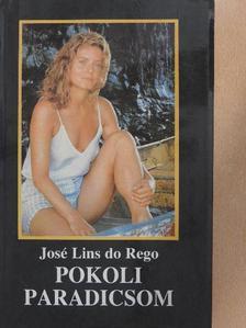 José Lins do Rego - Pokoli paradicsom [antikvár]