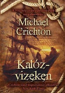 Michael Crichton - Kalózvizeken