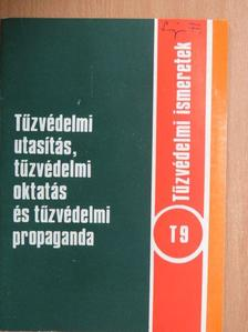Solymosi László - Tűzvédelmi utasítás, tűzvédelmi oktatás és tűzvédelmi propaganda [antikvár]