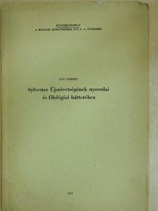 Dán Róbert - Sylvester Újszövetségének nyomdai és filológiai hátteréhez [antikvár]