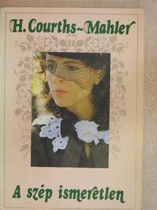 H. Courths-Mahler - A szép ismeretlen [antikvár]