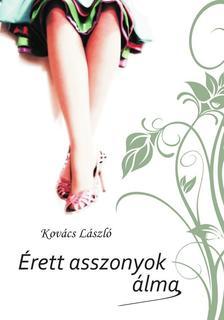 Kovács László - Érett asszonyok álma