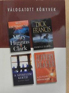Dick Francis - Még találkozunk/Derült égből.../A szerelem kertje/A sátán könnycseppe [antikvár]